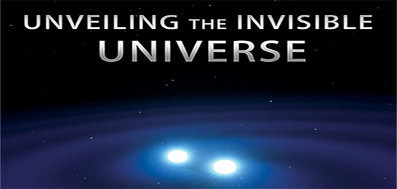 Unveiling The Invisible Universe